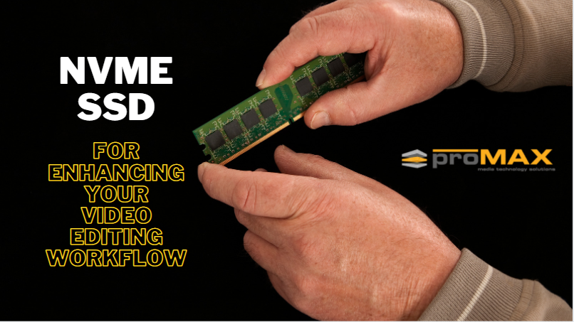 a man holding an NVMe drive with text NVMe SSD for enhancing your video editing workflow
