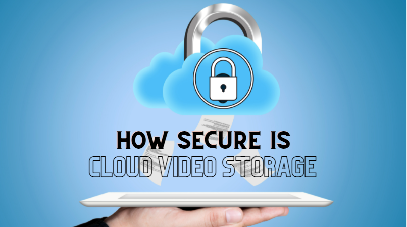 Cloud storage with lock over it and text saying how secure is cloud video storage