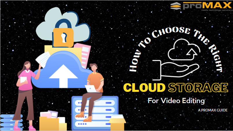 Cloud storage server and media files in the cloud with text saying how to choose the right cloud storage for video editing