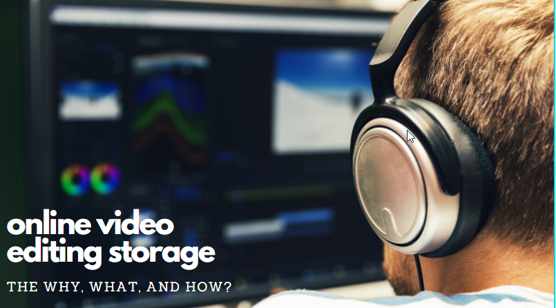 How Video Editing Storage Can Benefit Your Creative Agency