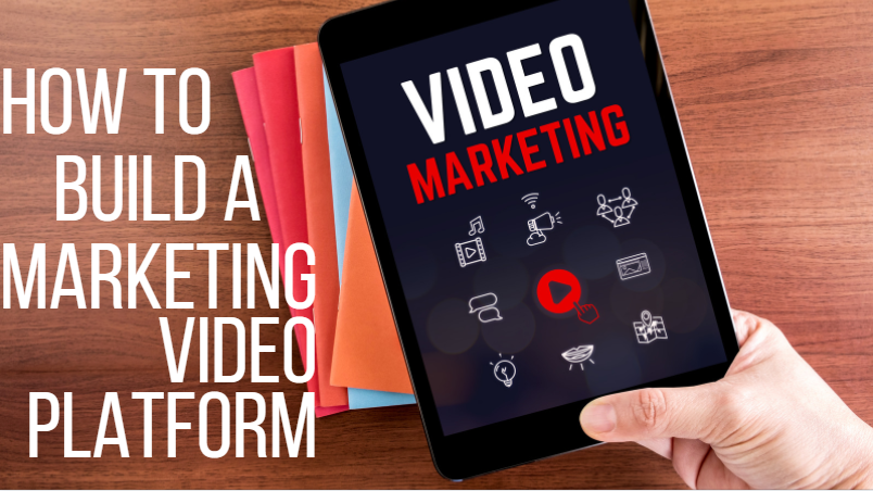 11 Successful Steps to a Perfect Marketing Video Platform