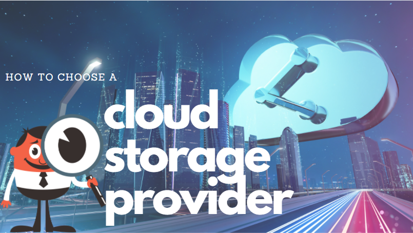 How To Choose A Cloud Storage Provider