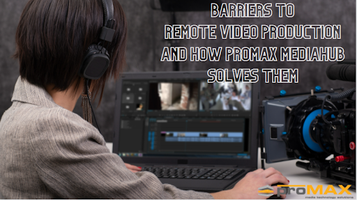 Barriers to Remote Video Production