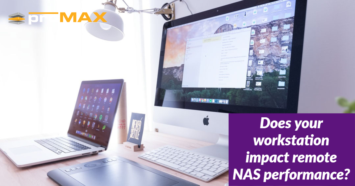 Does your workstation impact remote NAS performance?