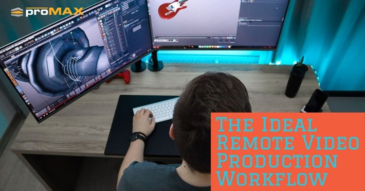 The Ideal Remote Video Production Workflow