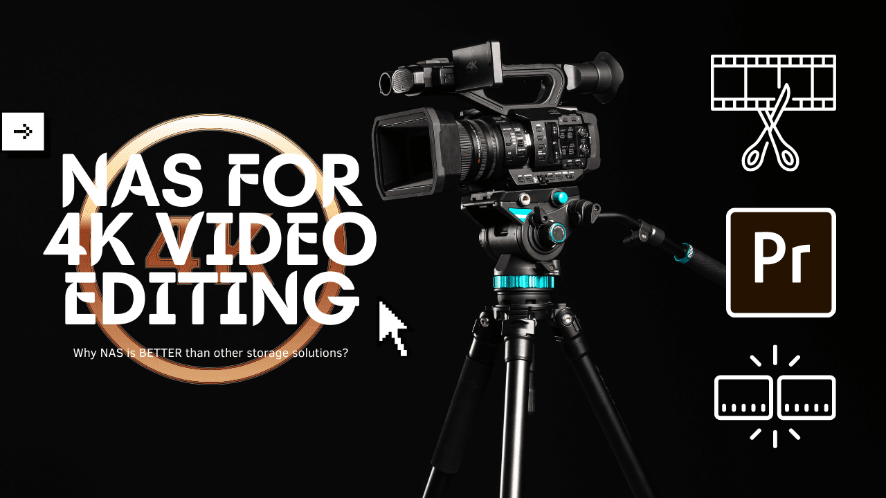 6 Reasons Why Agencies Should Swith to NAS for 4k Video Editing