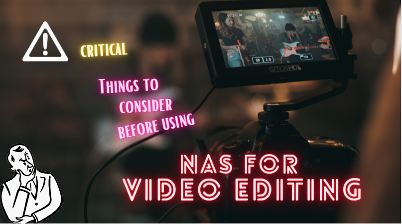 7 Requirements Agency Needs To Have Before Using NAS For Video Editing