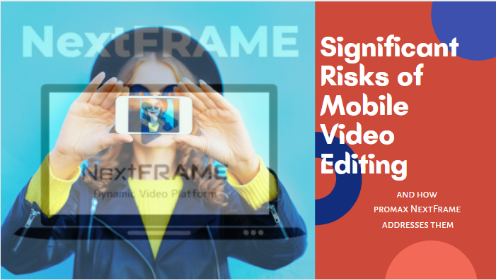 Eliminate Risk of Mobile Videography App With Nextframe