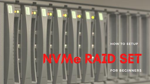 Guides on How To Setup A Computer NVMe RAID Set